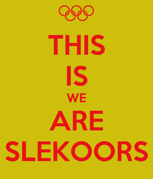 THIS IS WE ARE SLEKOORS