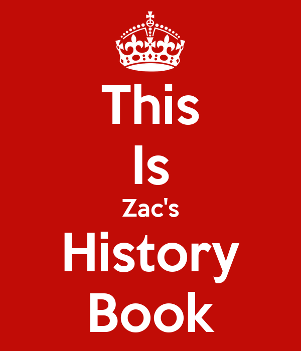 This Is Zac's History Book