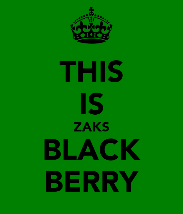 THIS IS ZAKS BLACK BERRY
