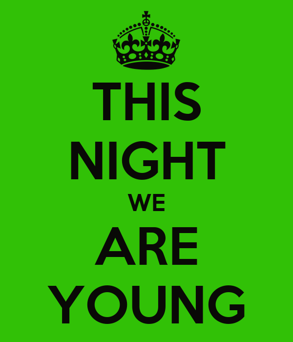 THIS NIGHT WE ARE YOUNG