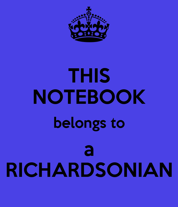 THIS NOTEBOOK belongs to a RICHARDSONIAN