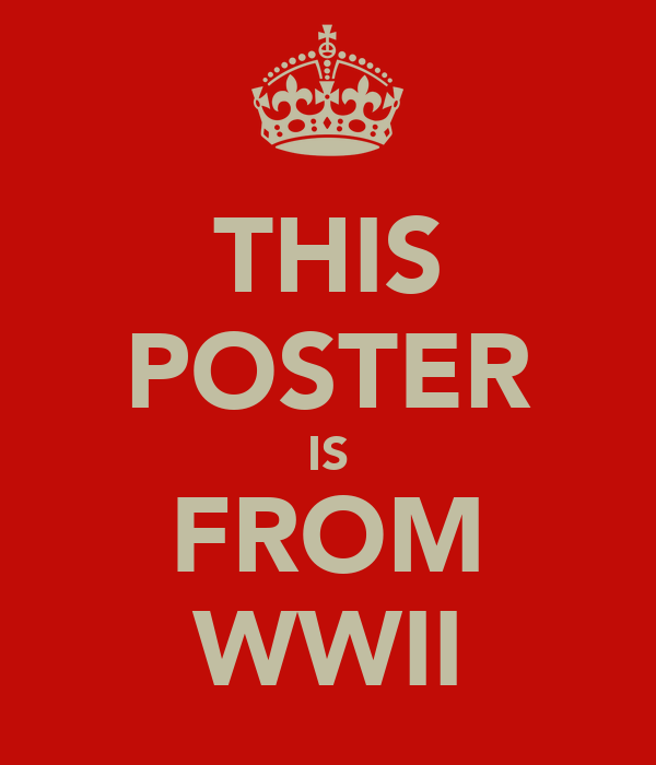 THIS POSTER IS FROM WWII