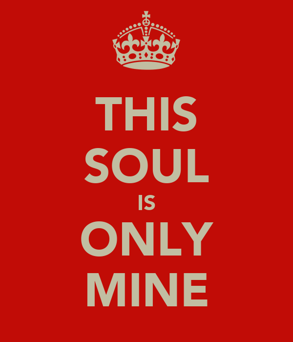 THIS SOUL IS ONLY MINE