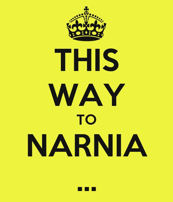 THIS WAY TO NARNIA ...