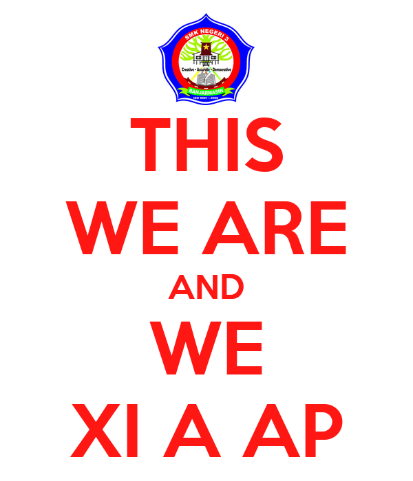 THIS WE ARE AND WE XI A AP