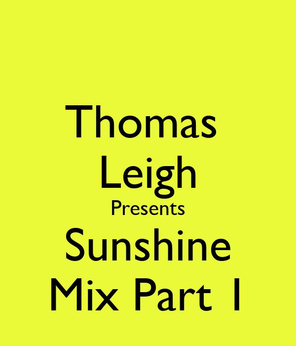 Thomas  Leigh Presents Sunshine Mix Part 1
