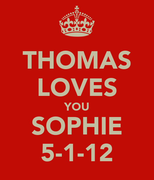 THOMAS LOVES YOU SOPHIE 5-1-12