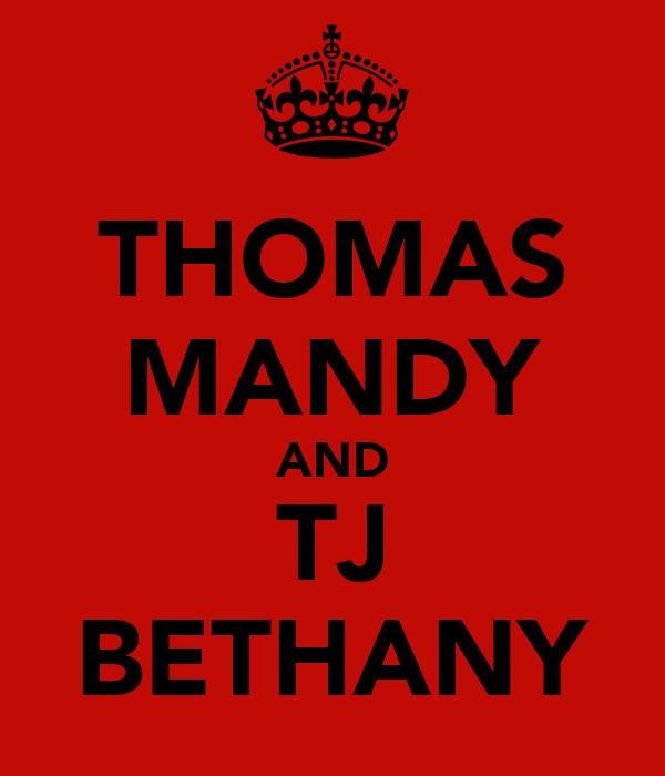 THOMAS MANDY AND TJ BETHANY