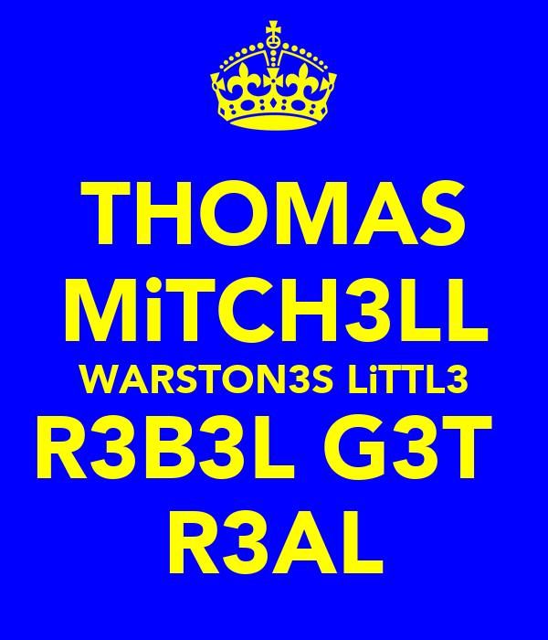 THOMAS MiTCH3LL WARSTON3S LiTTL3 R3B3L G3T  R3AL