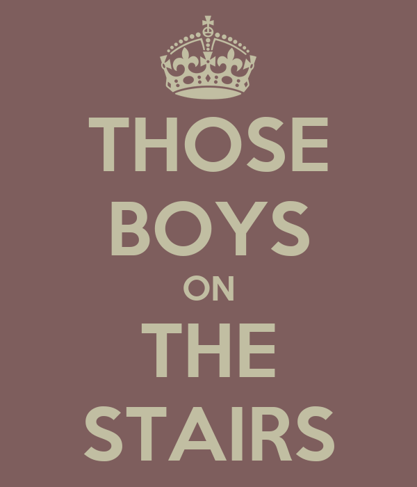 THOSE BOYS ON THE STAIRS