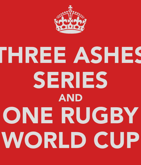 THREE ASHES SERIES AND ONE RUGBY WORLD CUP