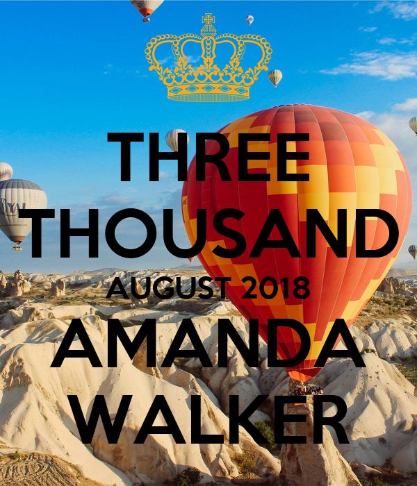 THREE THOUSAND AUGUST 2018 AMANDA WALKER
