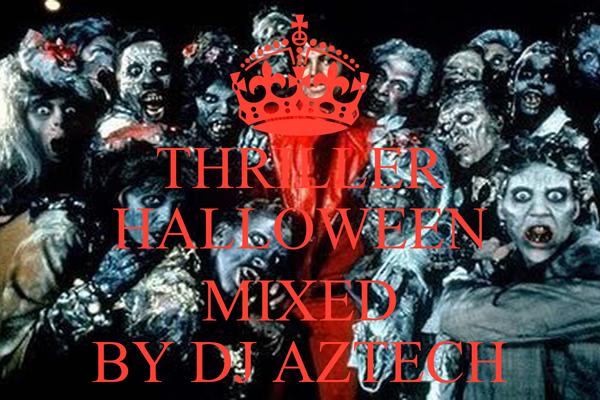 THRILLER HALLOWEEN  MIXED BY DJ AZTECH