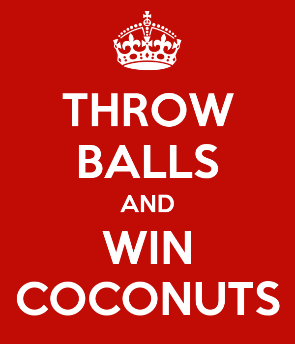 THROW BALLS AND WIN COCONUTS
