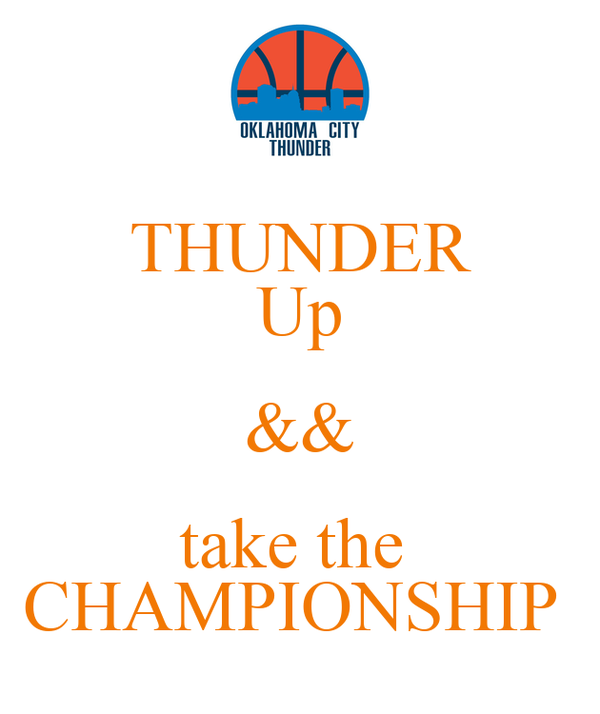 THUNDER Up && take the  CHAMPIONSHIP