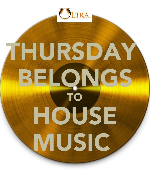 Thursday belongs to house music poster ultraf9 keep for Uk house music
