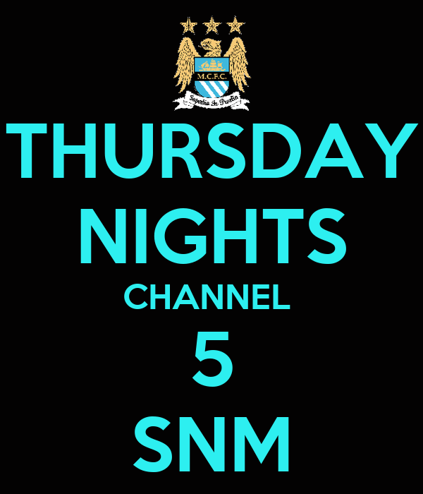 THURSDAY NIGHTS CHANNEL  5 SNM