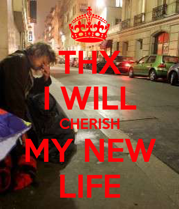 THX I WILL CHERISH MY NEW LIFE