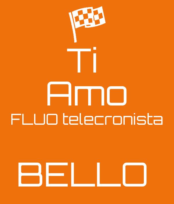 Ti  Amo FLUO telecronista  BELLO