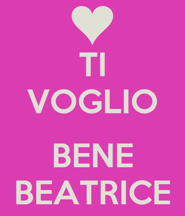 TI VOGLIO  BENE BEATRICE