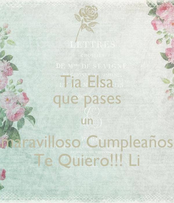 Tia Elsa que pases un maravilloso Cumpleaños Te Quiero!!! Li