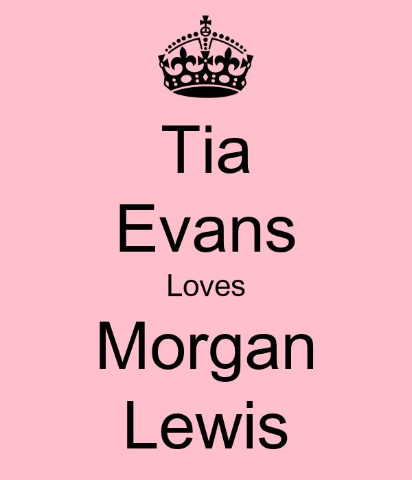 Tia Evans Loves Morgan Lewis