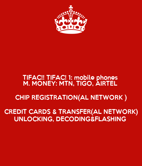 TIFAC!! TIFAC! 1: mobile phones M  MONEY: MTN, TIGO, AIRTEL CHIP