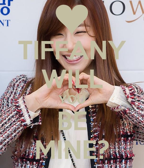 TIFFANY WILL YOU BE MINE?