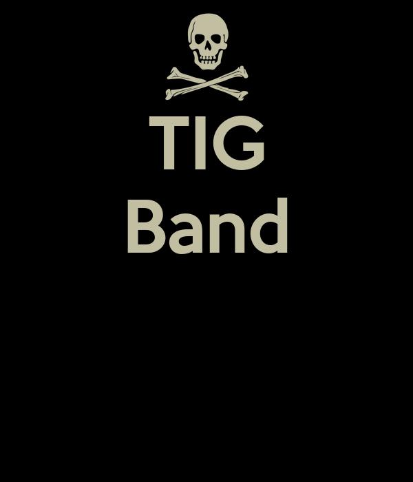 TIG Band