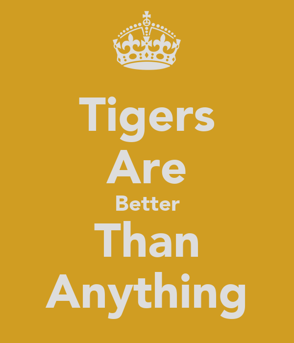 Tigers Are Better Than Anything