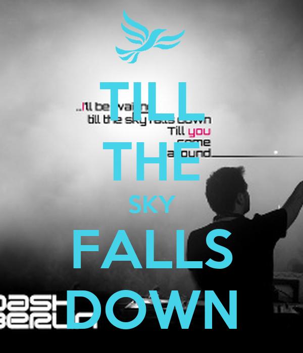 TILL THE SKY FALLS DOWN
