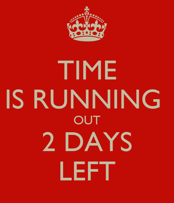 TIME IS RUNNING OUT 2 DAYS LEFT Poster | Koushik | Keep ...