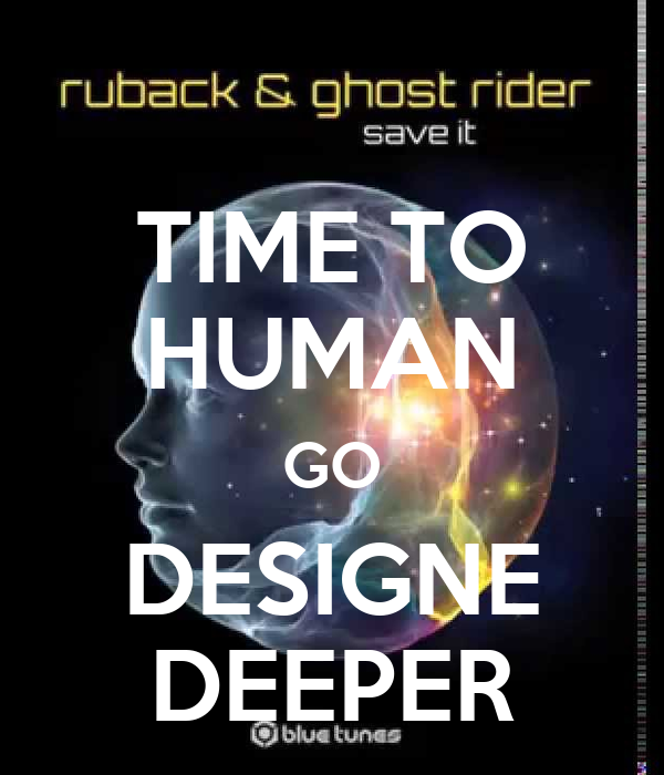 TIME TO HUMAN GO DESIGNE DEEPER