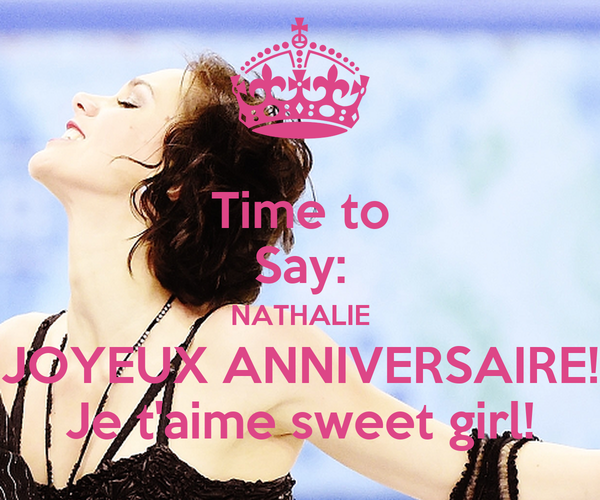 Time To Say Nathalie Joyeux Anniversaire Je T Aime Sweet Girl