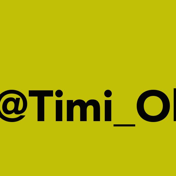 @Timi_Ol