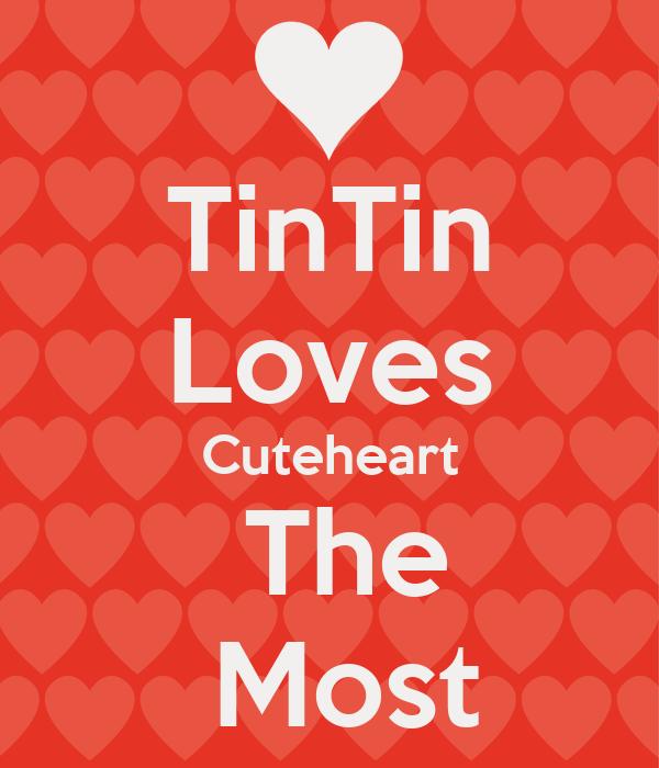 TinTin Loves  Cuteheart   The  Most
