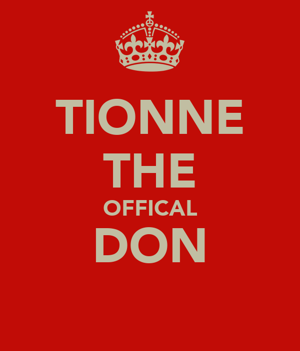 TIONNE THE OFFICAL DON