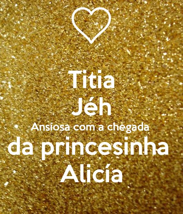 Titia Jéh Ansiosa com a chegada  da princesinha  Alicía