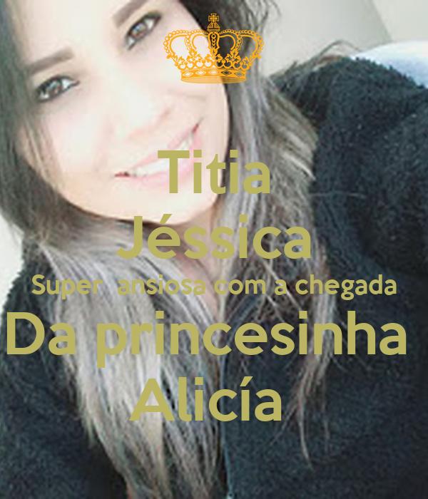 Titia Jéssica Super  ansiosa com a chegada Da princesinha  Alicía