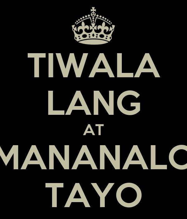 TIWALA LANG AT MANANALO TAYO