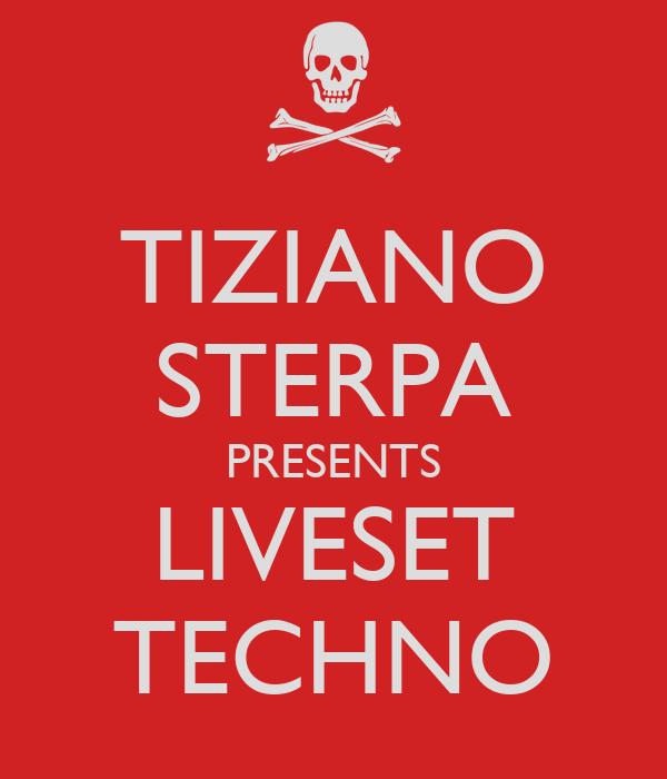 TIZIANO STERPA PRESENTS LIVESET TECHNO