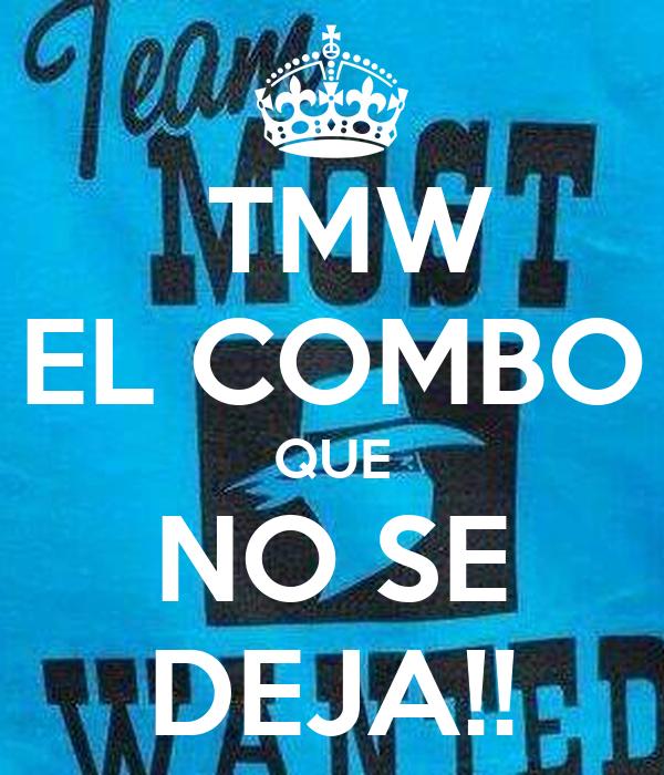 TMW  EL COMBO QUE NO SE DEJA!!