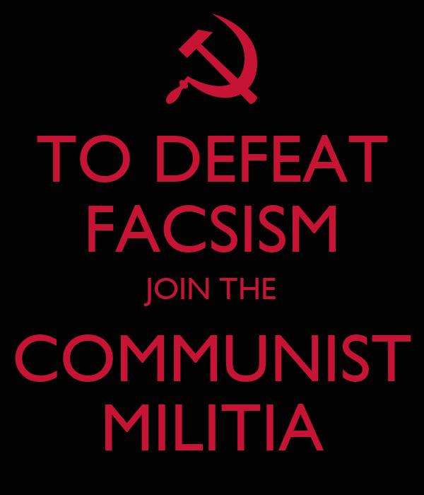 TO DEFEAT FACSISM JOIN THE COMMUNIST MILITIA