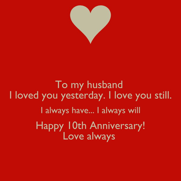 I Love You Quotes For Husband Download : to-my-husband-i-loved-you-yesterday-i-love-you-still-i-always-have-i ...