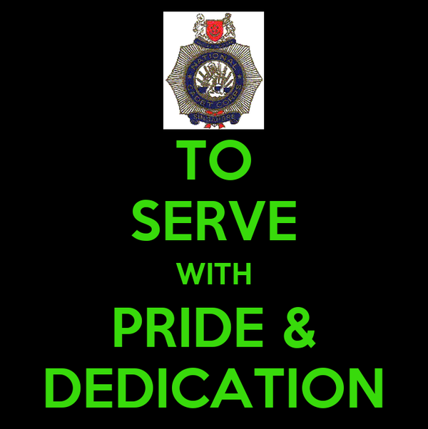 TO SERVE WITH PRIDE & DEDICATION
