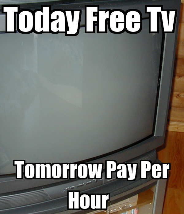 Today Free Tv  Tomorrow Pay Per Hour