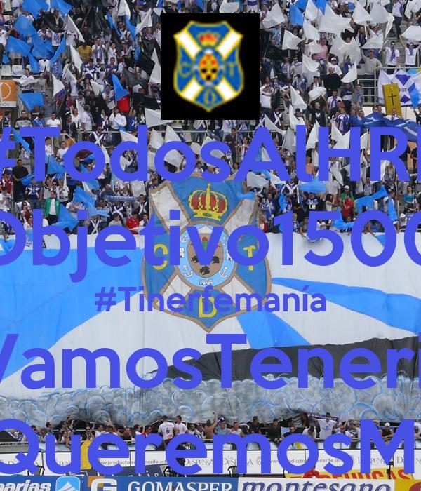 #TodosAlHRL #Objetivo15000 #Tinerfemanía #VamosTenerife #QueremosMás
