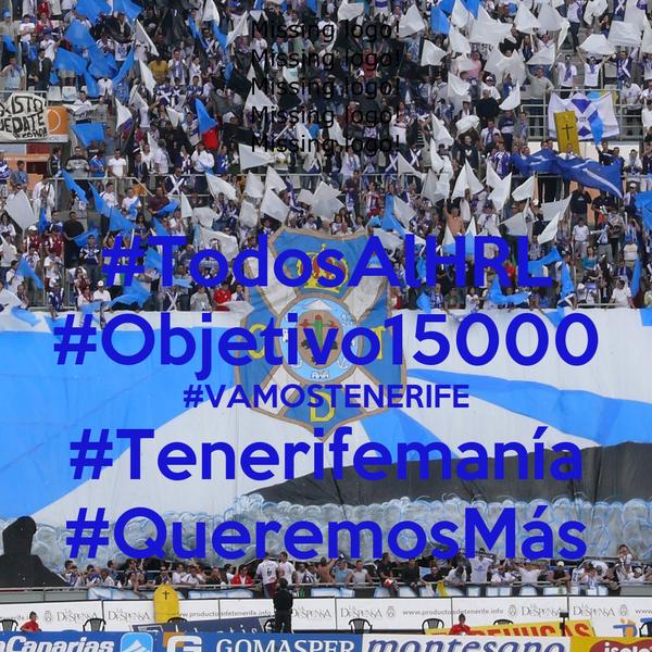 #TodosAlHRL #Objetivo15000 #VAMOSTENERIFE #Tenerifemanía #QueremosMás