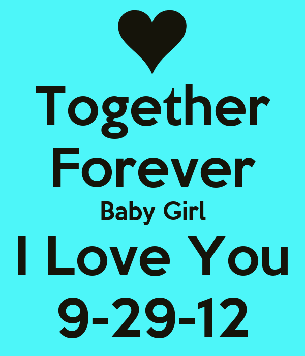 Together Forever Baby Girl I Love You 9-29-12