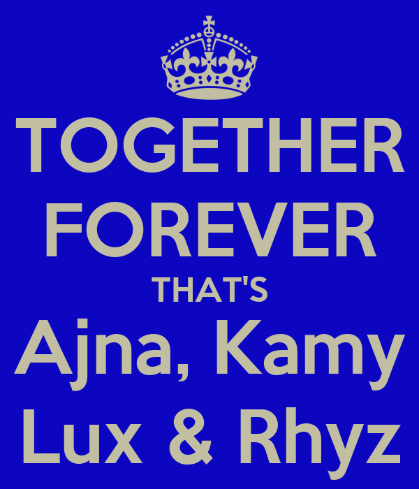TOGETHER FOREVER THAT'S Ajna, Kamy Lux & Rhyz
